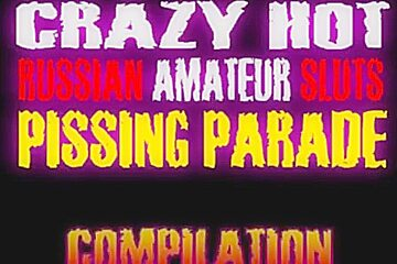Crazy Hot Russian Amateur Sluts Pissing Parade - Compilation