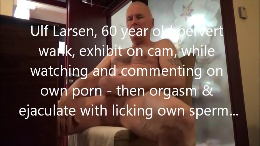 Ulf Larsen watching porn wank orgasm ejaculate Show naked girls having sex